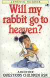 Book cover: Will my rabbit go to heaven